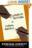 Percival Everett by Virgil Russell: A Novel