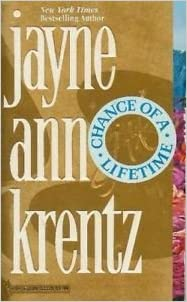The Chance of a Lifetime by jayne ann krentz