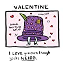 Edward Monkton Valentines card - I love you even though you're weird