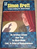 Simon Brett Simon Brett Four Complete Mysteries: An Amateur Corpse; Star Trap; So Much Blood; Cast, In Order of Disappearance