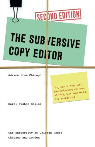 The Subversive Copy Editor, Second Edition: Advice from Chicago (or, How to Negotiate Good Relationships with Your Writers, Your Colleagues, and ... Guides to Writing, Editing, and Publishing) - Malaysia Online Bookstore