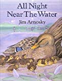All Night Near Water (039922629X) by Arnosky, Jim