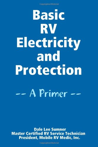 Basic Rv Electricity And Protection: -- A Primer --