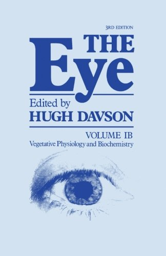 The Eye 3Rd Edition, Volume Ib: Vegetative Physiology And Biochemistry