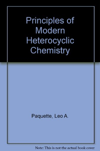 Principles of Modern Heterocyclic Chemistry, Paquette, Leo A.