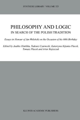 Philosophy and Logic In Search of the Polish Tradition: Essays in Honour of Jan Wolenski on the Occasion of his 60th Bir