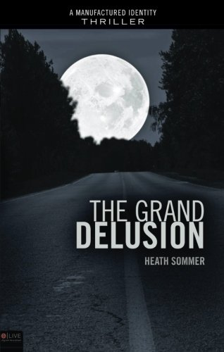 The Grand Delusion: A Manufactured Identity Thriller