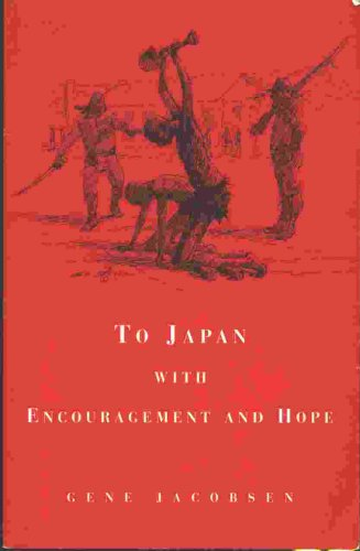 To Japan with encouragement and hope, GENE SAMUEL JACOBSEN