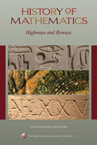 HISTORY OF MATHEMATICS HIGHWAYS & BYWAYS