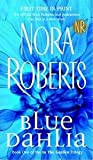 Nora Roberts Blue Dahlia (Garden Trilogy, Book One)