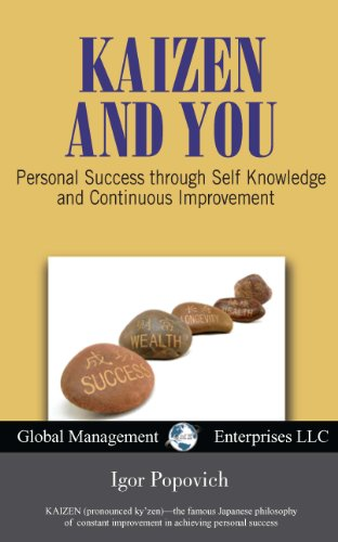 Kaizen and You: Personal Success through Self Knowledge and Continuous Improvement