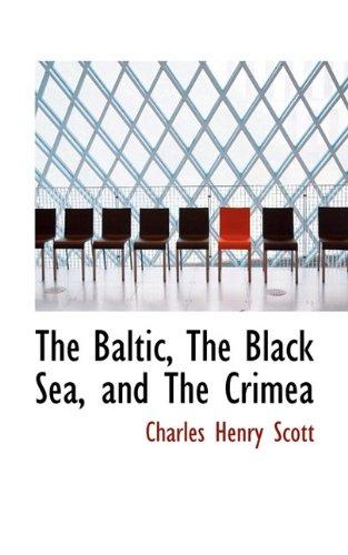 The Baltic, The Black Sea, and The Crimea