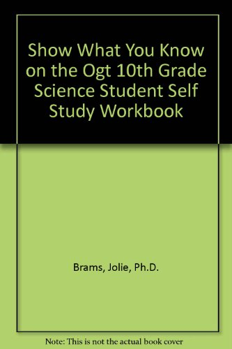Show What You Know on the Ogt 10th Grade Science Student Self Study Workbook