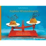 Sophies Winterdesserts: Genuss nach Lust und Laune: klassisch und kalorienbewusst
