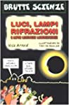Luci, lampi, rifrazioni e altre lumin...