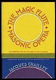The Magic Flute,  Masonic Opera: An Interpretation of the Libretto and the Music