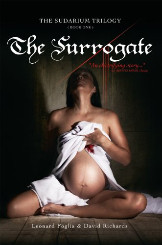 An International Bestseller, Now 50% Off! Leonard Foglia & David Richards's Mesmerizing Thriller The Surrogate, The Sudarium Trilogy – Book One … Just 99 Cents!