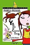 Pamela Panama ya no cree en cuentos de hadas / Pamela Panama No Longer Believes in Fairy Tales (Spanish Edition)