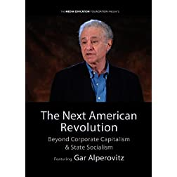 The Next American Revolution: Beyond Corporate Capitalism & State Socialism