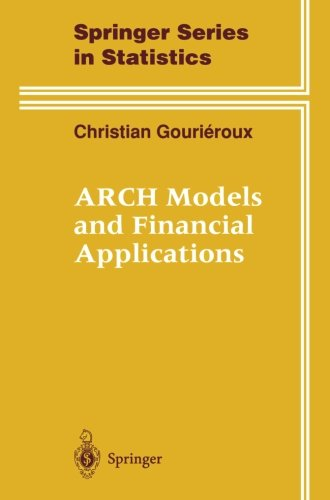 ARCH Models and Financial Applications (Springer Series in Statistics)