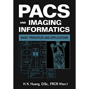 PACS and Imaging Informatics: Basic Principles and Applications