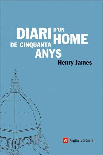 Diari D´Un Home De Cinquanta Anys por James, Henry