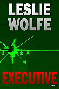 (FREE on 1/11) Executive: A Political Thriller by Leslie Wolfe - http://eBooksHabit.com