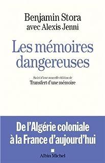 Les mémoires dangereuses : de l'Algérie coloniale à la France d'aujourd'hui. Suivi de : Le transfert d'une mémoire : de l'Algérie française au racisme anti-arabe