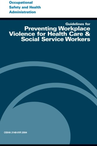 Guidelines For Preventing Workplace Violence For Health Care & Social Service Workers