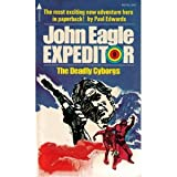 The Deadly Cyborgs [John Eagle, Expeditor #9] (0515037028) by Edwards, Paul