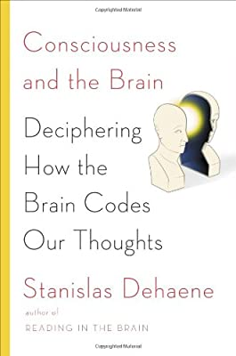 Consciousness and the Brain: Deciphering How the Brain Codes Our Thoughts from Viking Adult