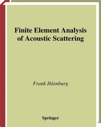 Finite Element Analysis of Acoustic Scattering (Applied Mathematical Sciences)