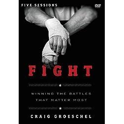 Fight: A DVD Study: Winning the Battles That Matter Most