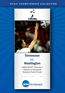 2005 NCAA(r) Division I Women's Volleyball - Tennessee vs. Washington