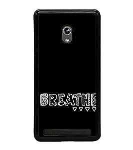 Breathe 2D Hard Polycarbonate Designer Back Case Cover for Asus Zenfone 5 A501CG :: Asus Zenfone 5 Intel Atom Z2520 :: Asus Zenfone 5 Intel Atom Z2560