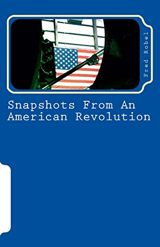 Snapshots From An American Revolution