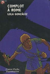 Complot a rome par Lola Gonz�lez