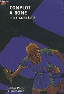 Complot a rome par Gonz�lez