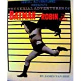 img - for The Serial Adventures of Batman and Robin the Boy Wonder book / textbook / text book