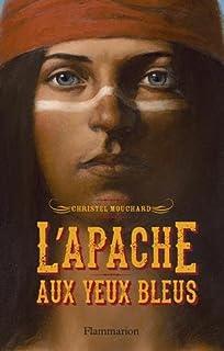 L'Apache aux yeux bleus, Mouchard, Christel