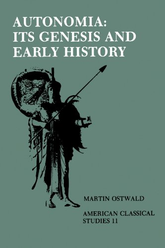 Autonomia, Its Genesis and Early History (American Philological Association American Classical Studies Series)
