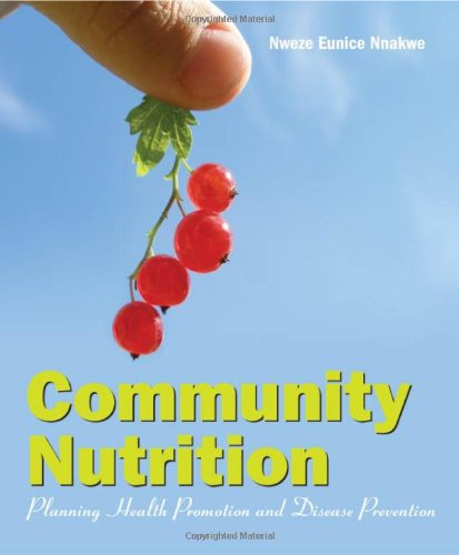 Community Nutrition: Planning Health Promotion And...