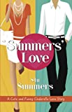 Summers Love, A Cute and Funny Cinderella Love Story (Romantic Comedy)