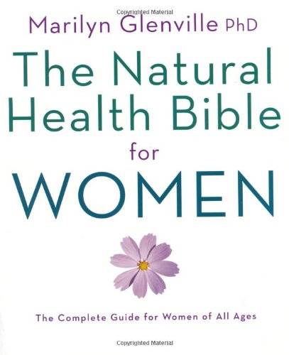 The Natural Health Bible for Women: The Ultimate Guide for Women of All Ages