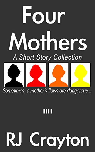 Four Mothers: A Short Story Collection by RJ Crayton  ebook deal