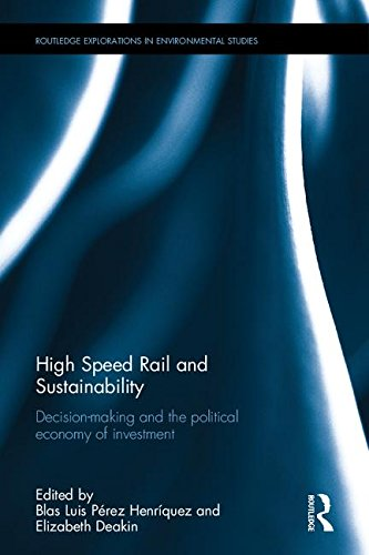 High-Speed-Rail-and-Sustainability-Decision-Making-and-the-Political-Economy-of-Investment-Routledge-Explorations-in-Environmental-Studies