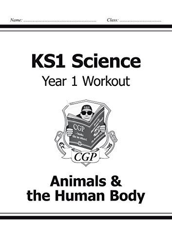 KS1 Science Year One Workout: Animals & the Human Body (for the New Curriculum)