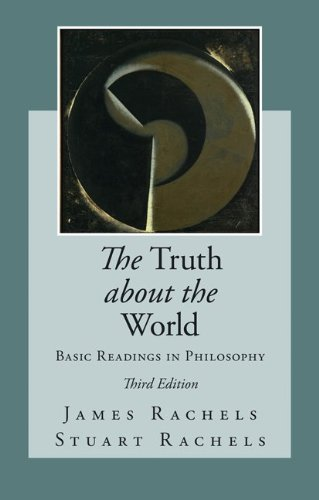 James and Stuart Rachels: The Truth About the World, 3rd ed.
