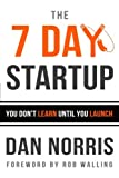 The 7 Day Startup: You Dont Learn Until You Launch