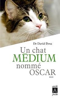 Un chat médium nommé Oscar : récit